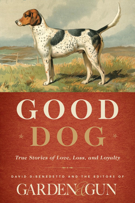 Good Dog from Garden & Gun