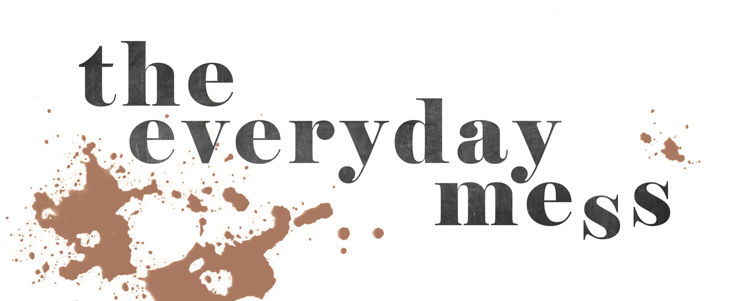 THE EVERYDAY MESS