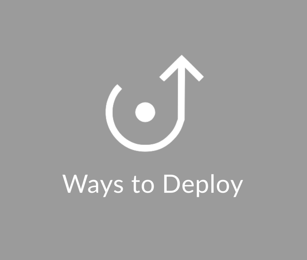 Ways to Deploy
