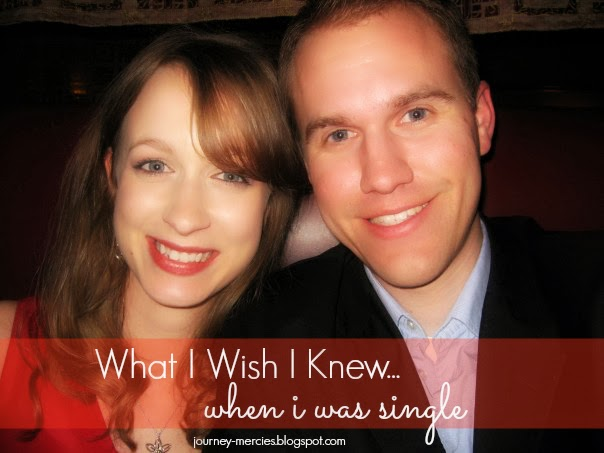 Journey Mercies: What I Wish I Knew When I Was Single (for Valentine's Day)