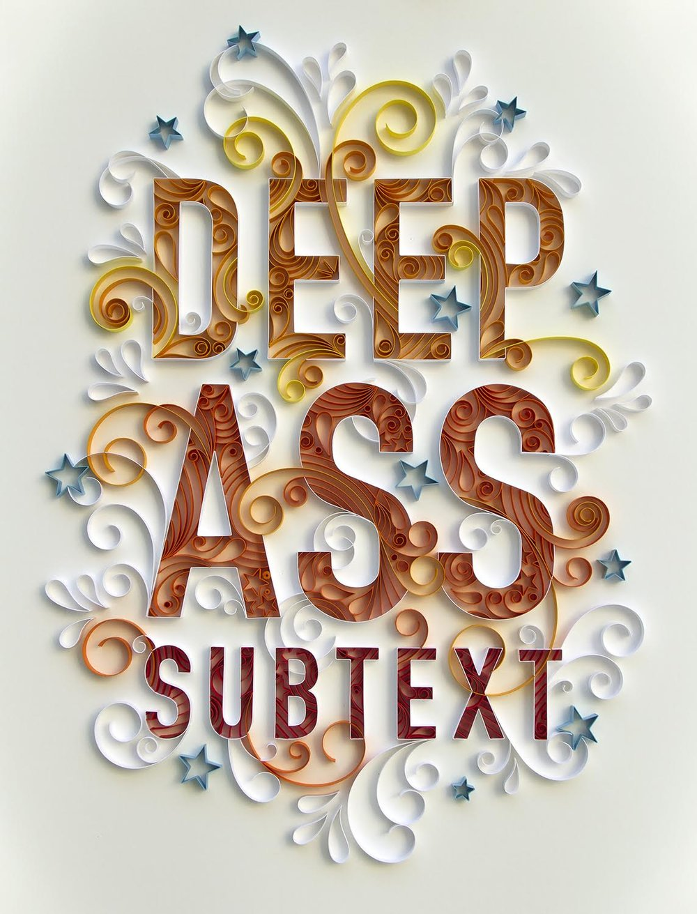"Deep Ass Subtext, Framed, Cut Paper 24"" x 30""   $5,000"