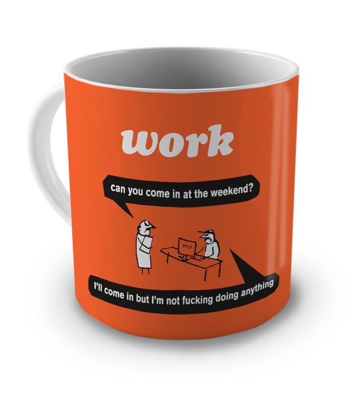 work:weekend mug.jpg