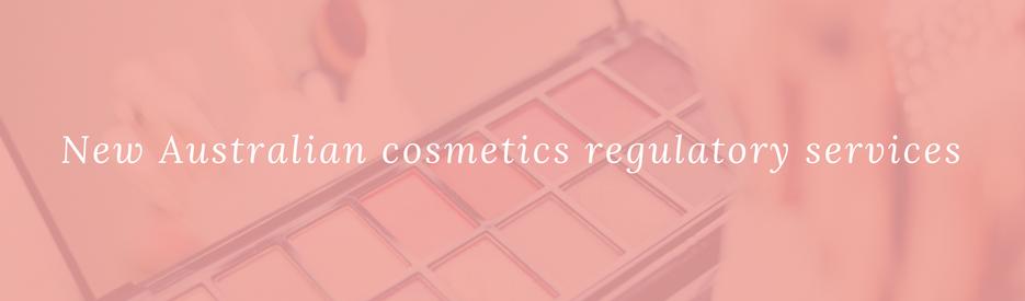 New Australian cosmetics regulatory services