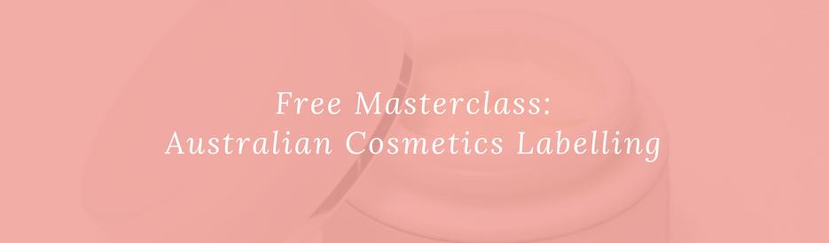 Free Masterclass: Australian Cosmetics Labelling