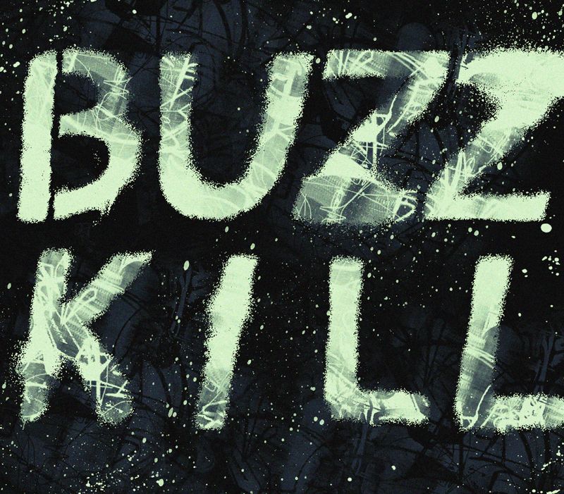 076_Feb27_Buzzkill.jpg