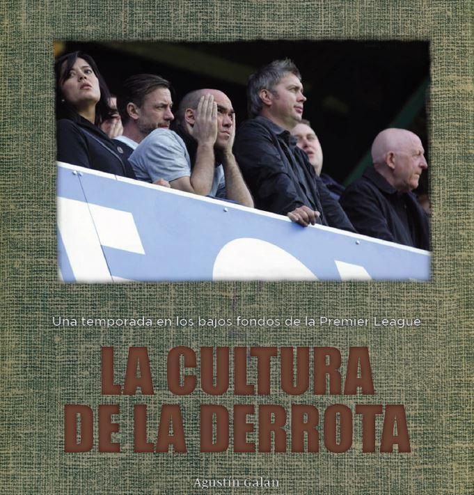 La cultura de la derrota: Una temporada en los bajos fondos de la Premier League