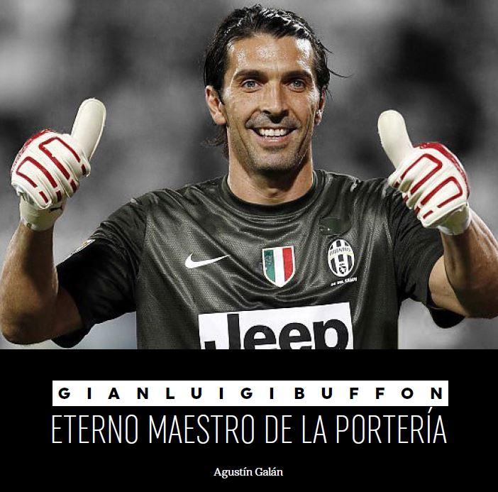Gianluigi Buffon. Eterno maestro de la portería
