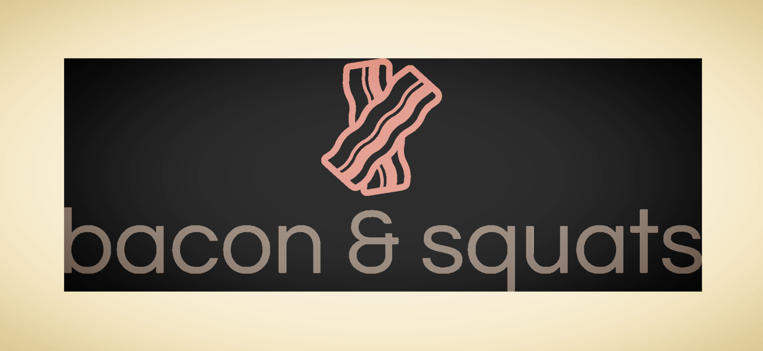 Bacon & Squats