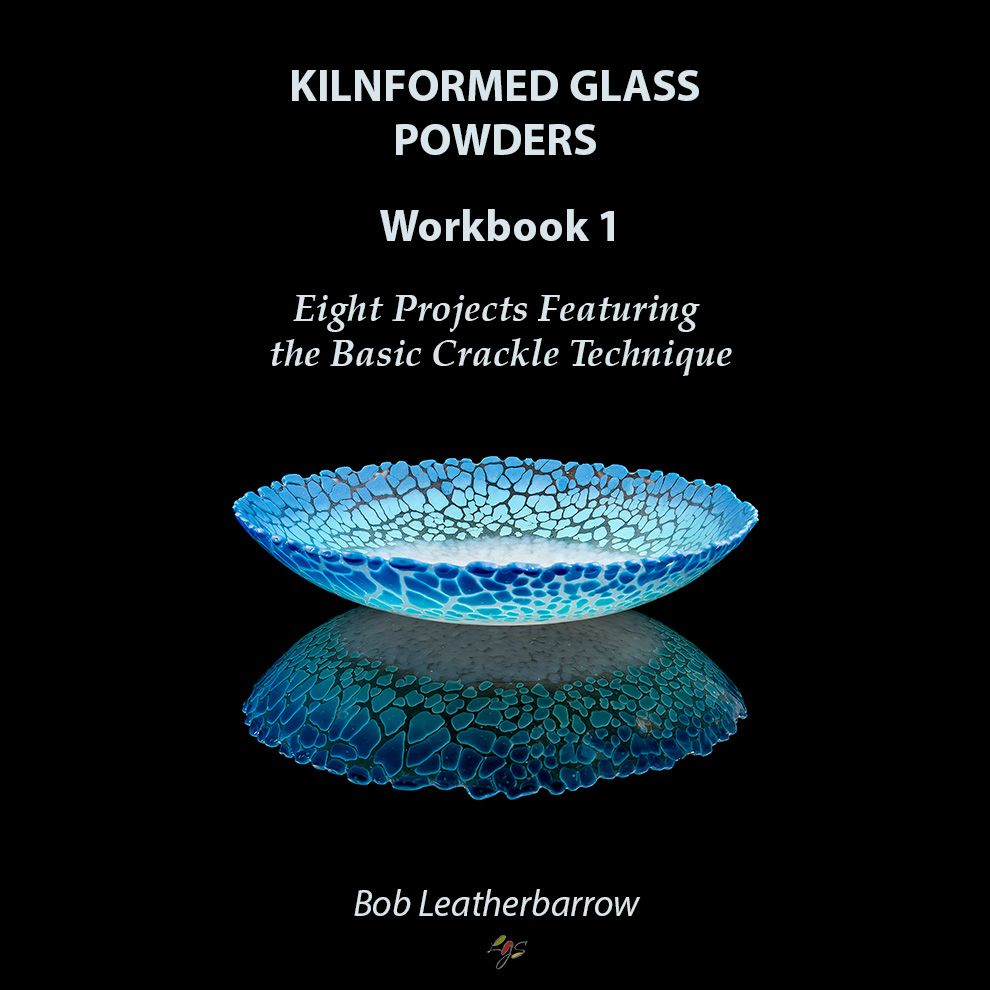 KILNFORMED GLASS POWDERS WORKBOOK 1: Eight Projects Featuring the Basic Crackle Technique - For more information, click here.$25.00 CAD
