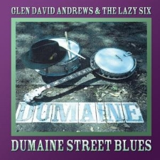 Glen David Andrews & the Lazy Six Dumaine St. Blues 2003 Guitar, Tenor Banjo