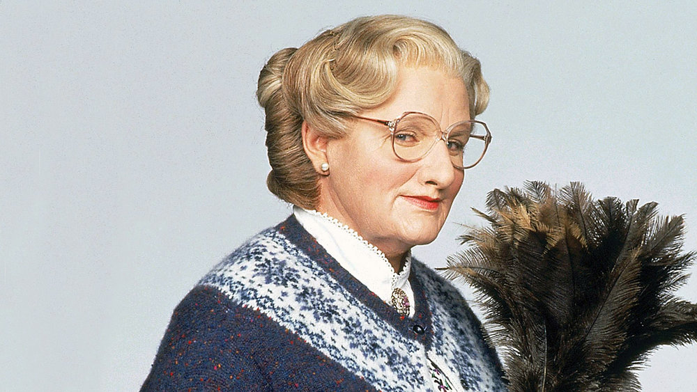 Robin Williams as  Mrs. Doubtfire