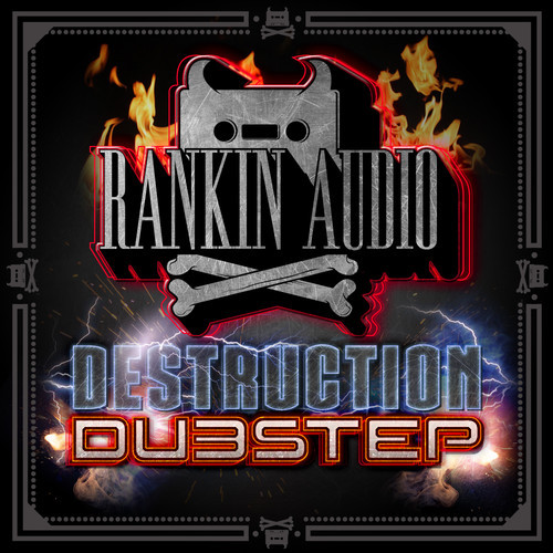 Destruction Dubstep: A library of heavy dubstep bass, lead, drum and FX samples and patches I created for Rankin Audio.