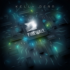 Kelly Dean - Firewall<br>Label: SMOG<br>Role: Mixing, mastering.