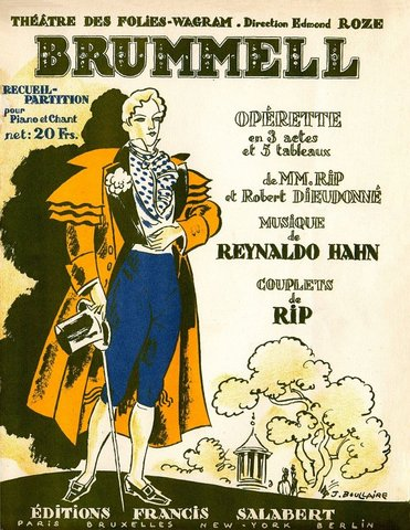 "Show poster for operetta about Beau Brummel by Reynaldo Hahn.    ""Beau Brummell is credited with introducing and establishing as fashion the modern man's suit, worn with a tie.  [2]   He claimed to take five hours to dress, and recommended that  boots  be polished with  champagne .  [3]      ""  -Wikipedia"