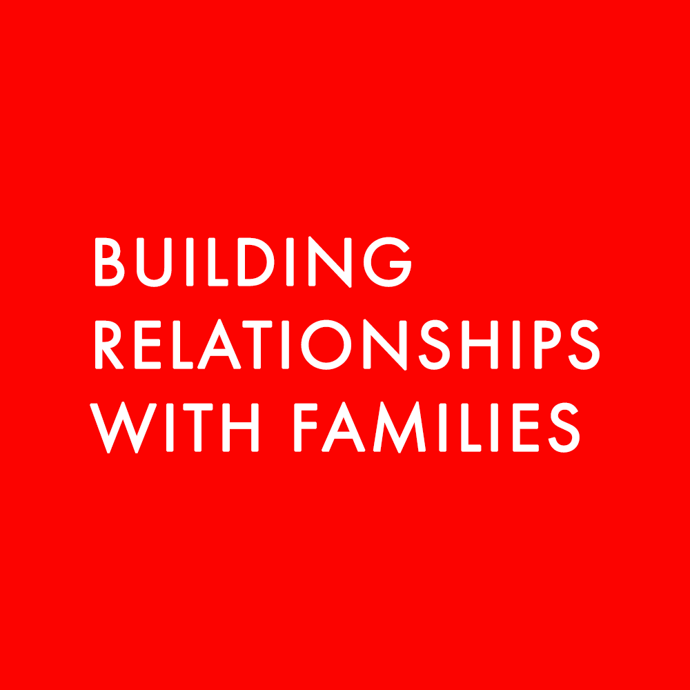 BUILDING RELATIONSHIPS W FAMILIES.png