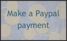 Please note: your Paypal payment must clear by the time of the first visit for which you are paying.