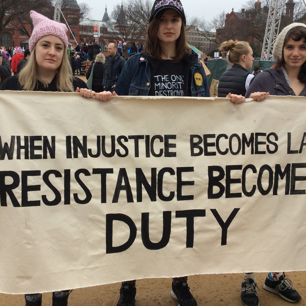 "Washington DC January 21, 2017, ""When Justice Becomes Law Resistance Becomes Duty."""
