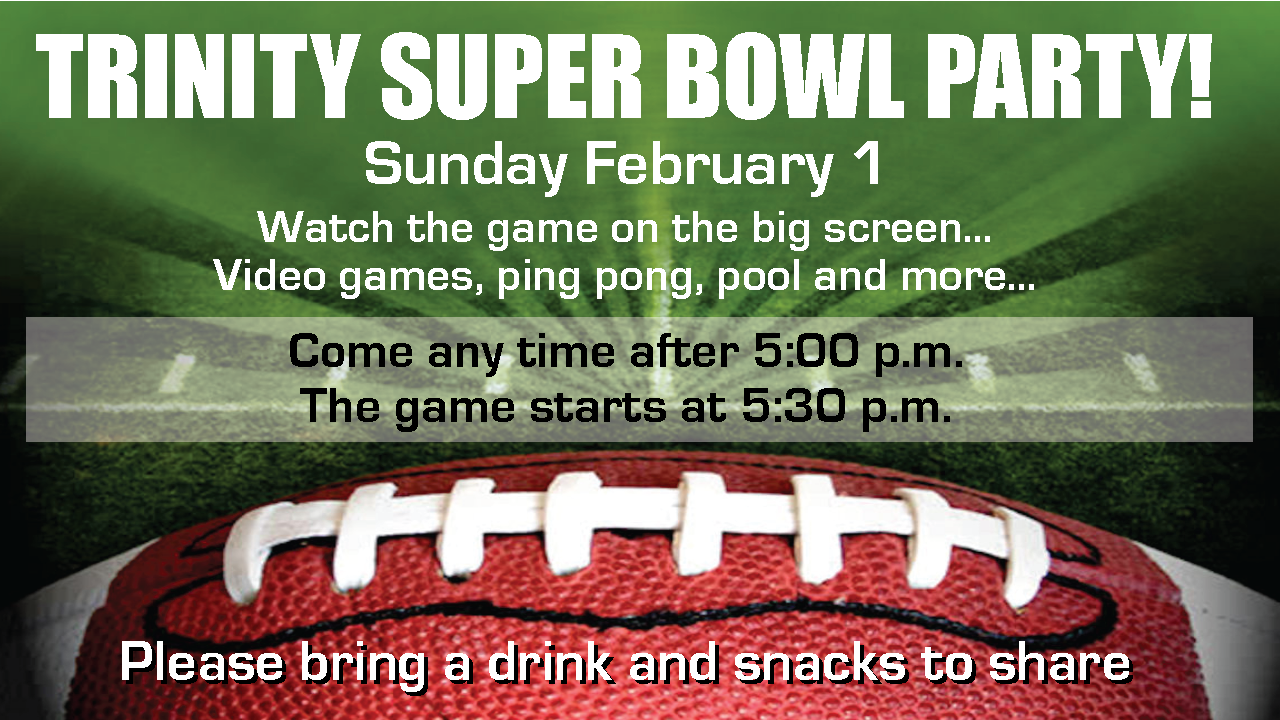 Trinity Super Bowl Party