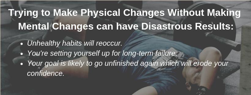 make mental change to get physical change.jpg