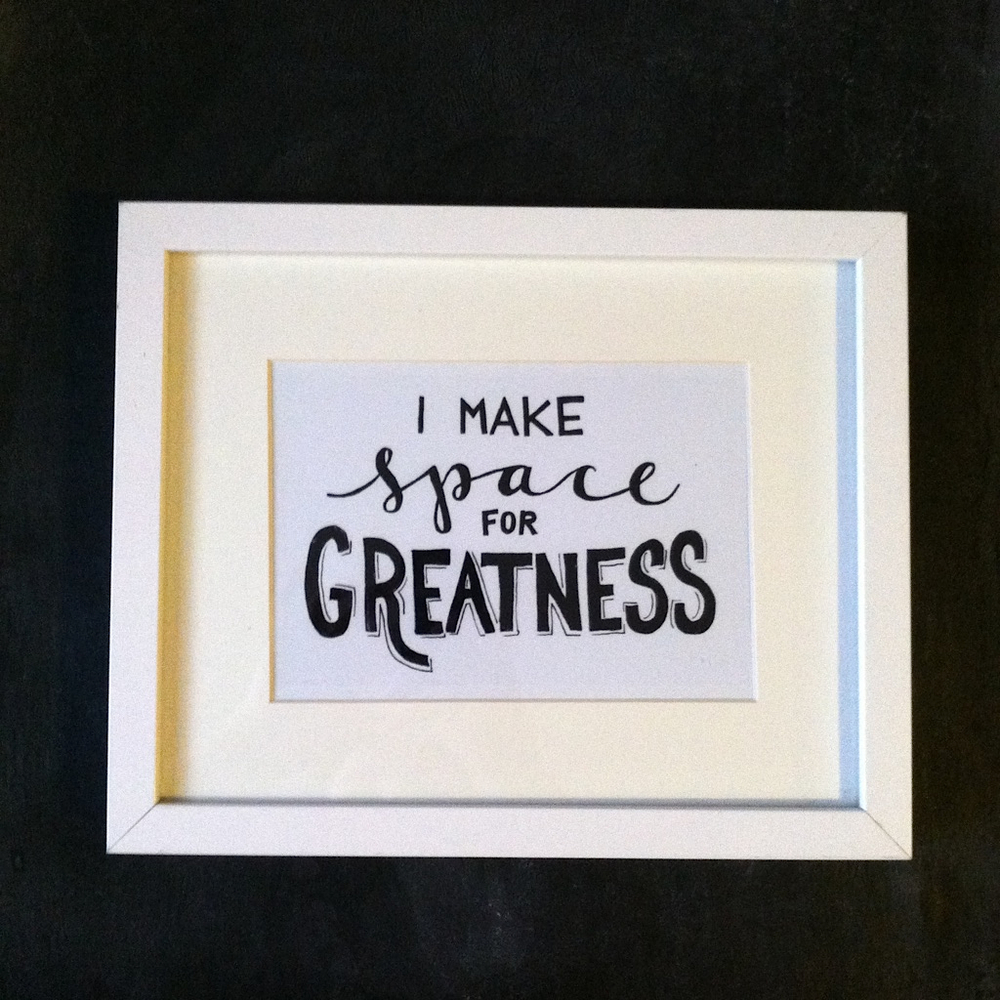 Make Space for Greatness Art Print