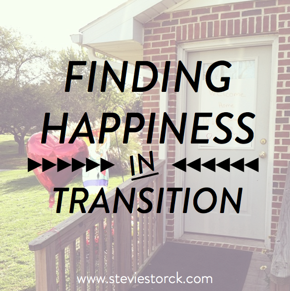 How to find happiness even when you feel like your life is in a constant state of transition.