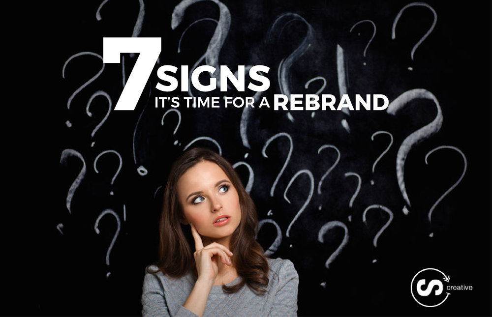 7 Signs it's Time for a Rebrand