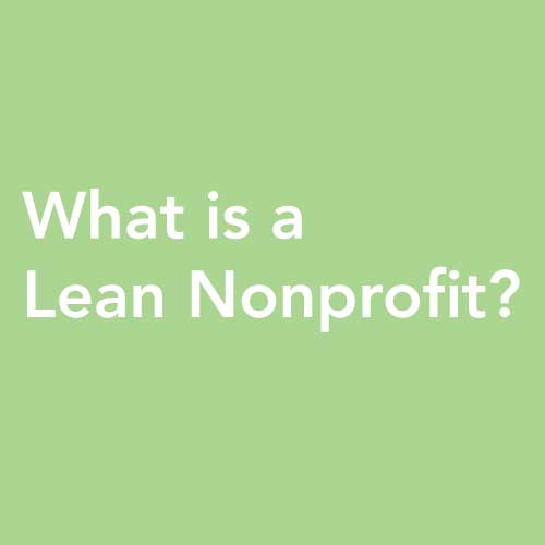 Learn more about Lean Nonprofit