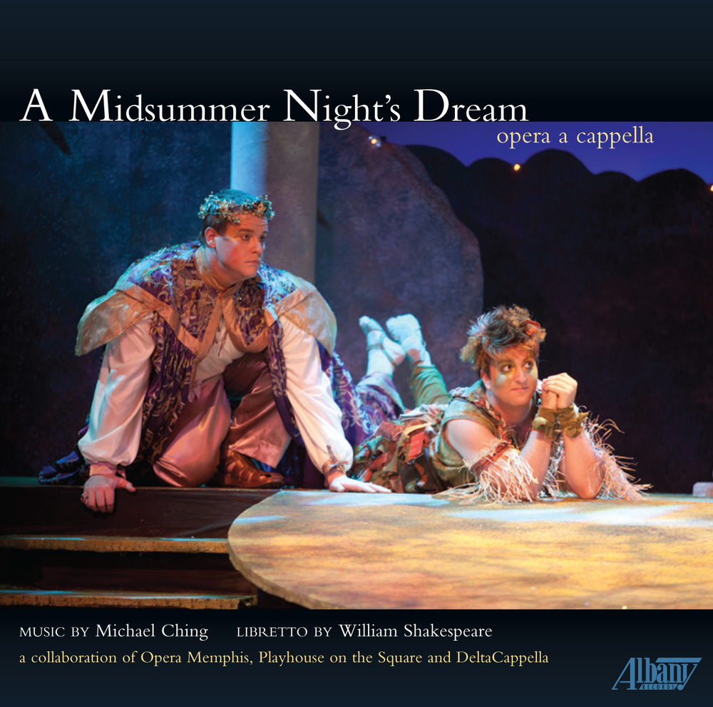 A Midsummer Night's Dream - opera a cappella, on Albany Records.  Available in fine record stores and online at albanyrecords.com, arkivmusic.com, amazon.com, and hbdirect.com.