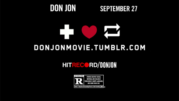 Don Jon I'm excited to see a movie ad promoting a Tumblr site instead of the usual Facebook or Twitter. http://donjonmovie.tumblr.com