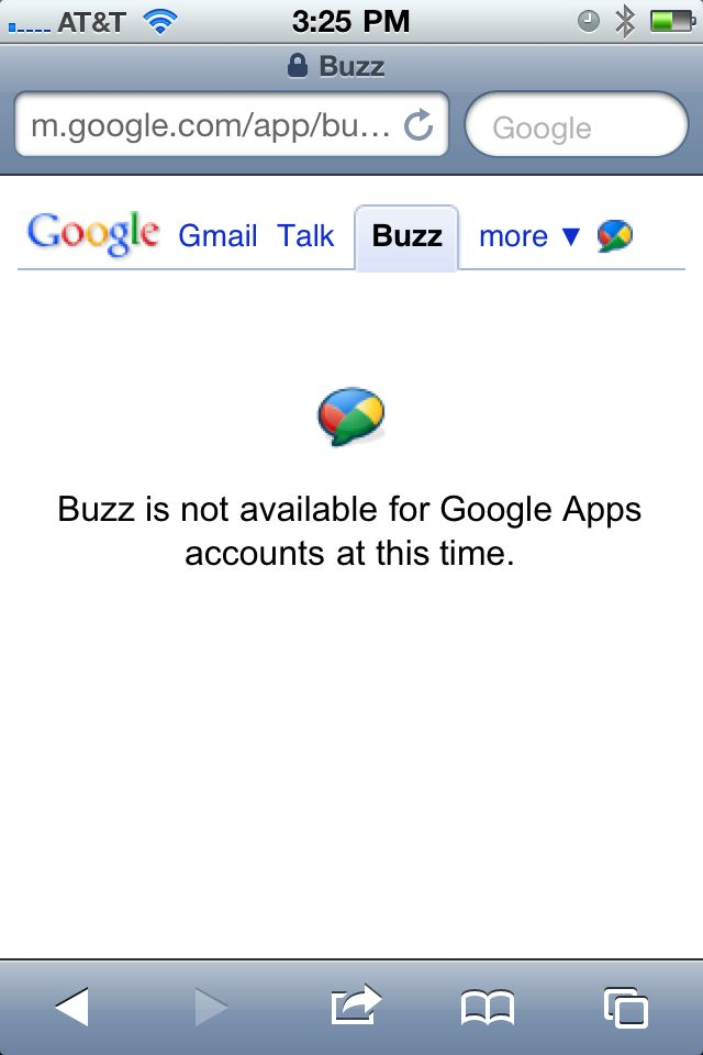 Google Apps users can't use Buzz Not that I really care, but it would be nice if Google were nicer to Apps people.
