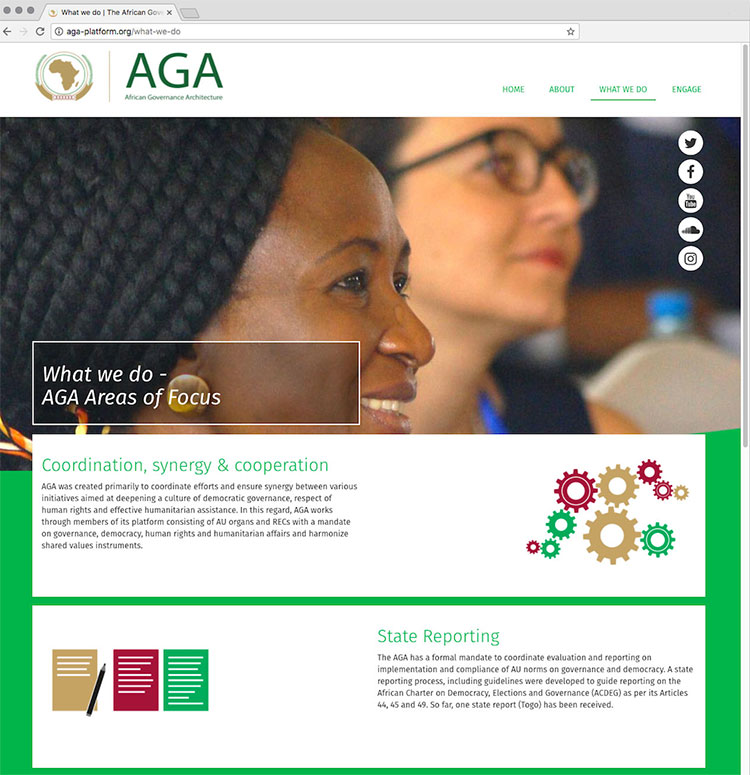 GESTALTERISCH REDUZIERT, ZEITGEMÄSS UND MIT KLARER STRUKTUR LÄDT DIE WEBSITE ZUR AKTIVEN TEILNAHME EIN. - Gemeinsame verbindliche Werte für den ganzen afrikanischen Kontinent zu formulieren und durchzusetzen – das hat sich African Governance Architecture (AGA) unter der Obhut der African Union (AU) zum Ziel gesetzt.Den unterschiedlichen Foren, Gremien und vor allem unabhängigen Initiativen einen gemeinsamen, zeitgemäßen Auftritt zu verschaffen, war die Aufgabe. In der Umsetzung ist eine lebendige, bildgewaltige Website mit aktiven Karten und verschiedenen Interaktionsmöglichkeiten entstanden.