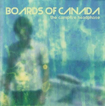 Boards of Canada - The Campfire Headphase