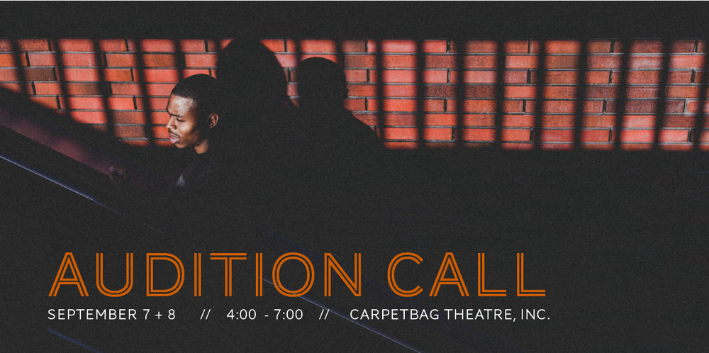 Carpetbag Theatre Auditions