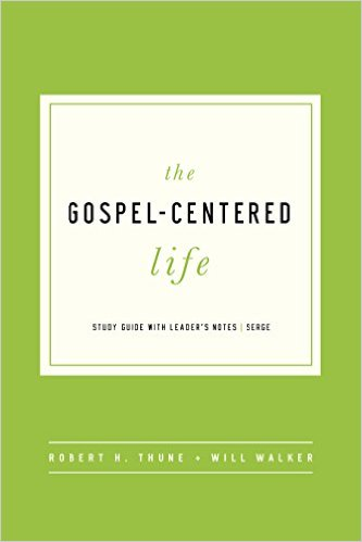 The Gospel-Centered Life by Robert Thune