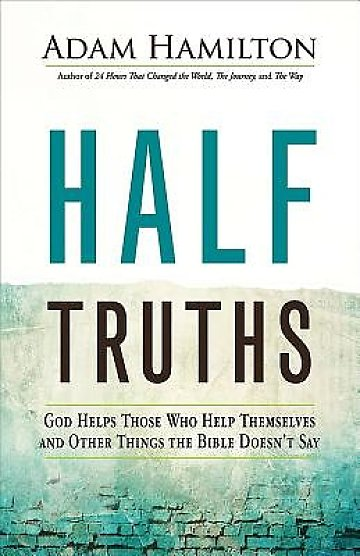 Half Truths by Adam Hamilton