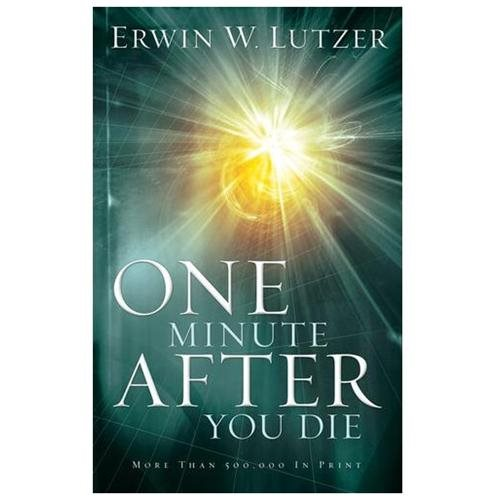 One Minute After You Die by Edwin Lutzer