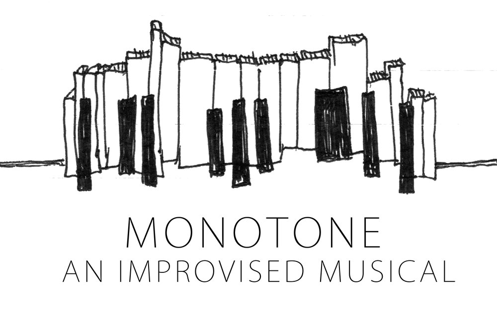 Ever feel like your life could be a musical? Monotone interviews one audience member and uses the information gleaned to create a completely improvised musical based on their life.   $5 per show, or only $10 buys you an entire night of laughs. BYOB!!