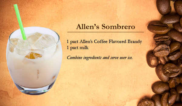 Allen's Sombrero made with Allen's Coffee Flavored Brandy