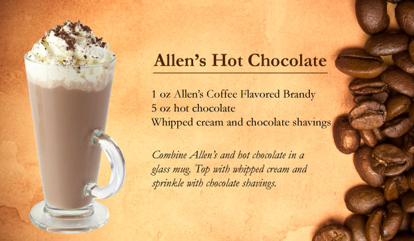 Allen's Hot Chocolate made with Allen's Coffee Flavored Brandy
