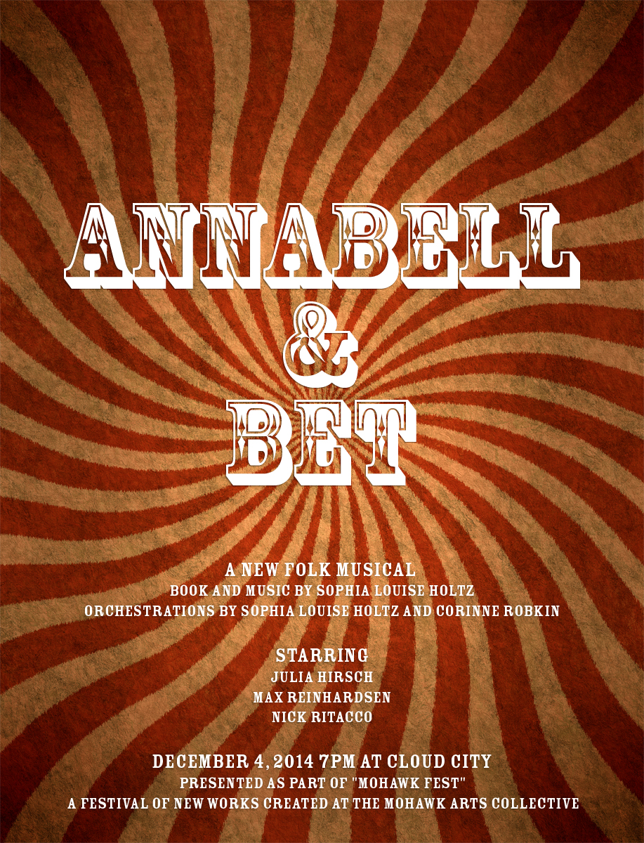 "Selections from my first original musical ""Annabell & Bet"" will be presented as part of Mohawk Fest this weekend at Cloud City in Williamsburg!  There will be scenes and music from the show, as well as other new works by other awesome people, all created at the Mohawk Arts Collective this past summer.  Tickets are $10 and the show starts at 7PM.  Come out and support new theatre!"