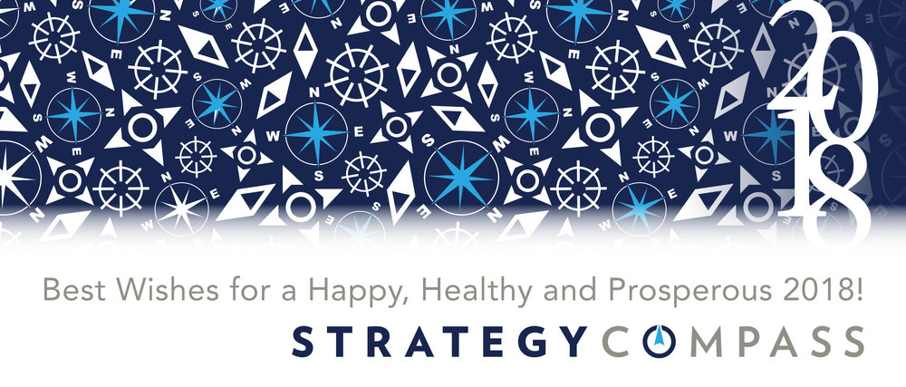 We had the great fortune in 2017 to support, learn from, and have fun with an amazing set of clients. The challenges they trusted us with made us stronger consultants. We are truly thankful for that trust.  We wish our clients, colleagues and friends ample time this year to explore new ideas; energy to turn those ideas into action; and the freedom to remain personally fulfilled amidst professional demands.  As we enter 2018, the Strategy Compass team is having a blast working with clients to advance their international and US-based growth. As much as that growth focuses on updating business models, finding new ways to engage customers, and pursuing new sources of revenue, we're proudest to be helping to build strong teams who can grow to meet their organizations' evolving needs.  We are excited to see what the next twelve months will bring, and hope that you'll    reach out to let us know what's new with you !