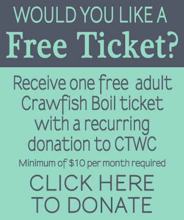 When you have set up your recurring donation to CTWC, you will receive a confirmation email from CTWC and your name will be on the list for one free adult entry when you check in at the Crawfish Boil. Please purchase any additional tickets here on SundancerGrill.com.