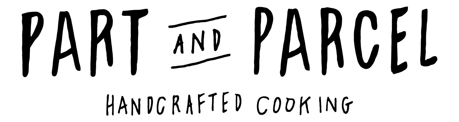 Part and Parcel : Handcrafted Cooking in Victoria, BC