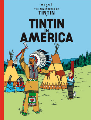 """The Adventures of Tintin - 03 - Tintin in America"" by It is believed that the cover art can or could be obtained from the Hergé Foundation. Licensed under Fair use of copyrighted material in the context of Tintin in America via Wikipedia"