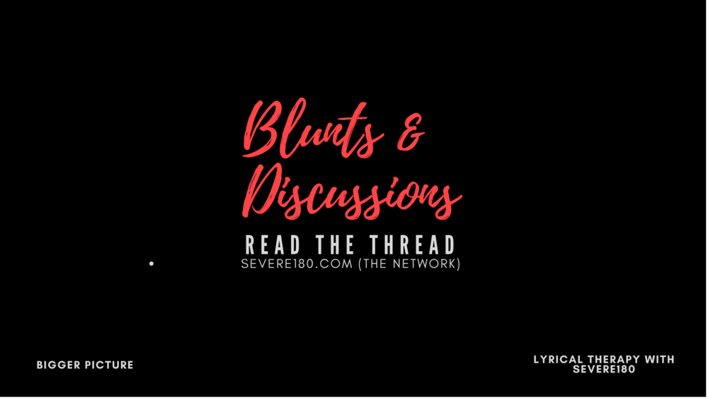click the image above to read blunts & discussions with severe180