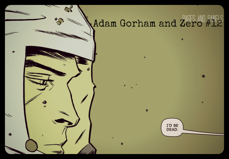 http://kyle-welch-c8u4.squarespace.com/blog/2014/11/18/pages-and-panels-47-adam-gorham-and-zero-12