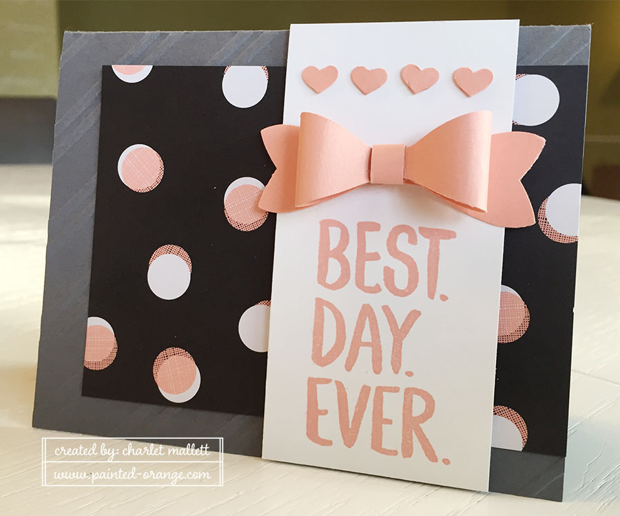 Best Day Ever Card using the Bow builder punch.