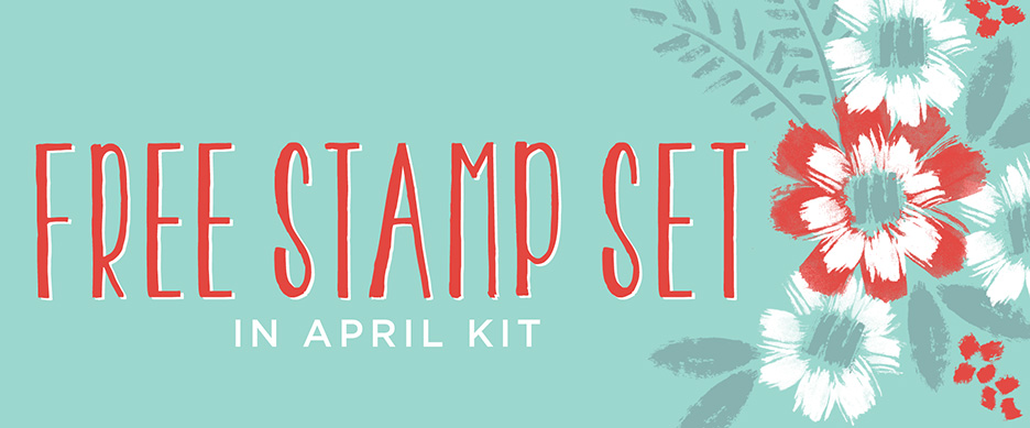 Subscribe by April 10 and get a FREE stamp set in your APRIL kit!