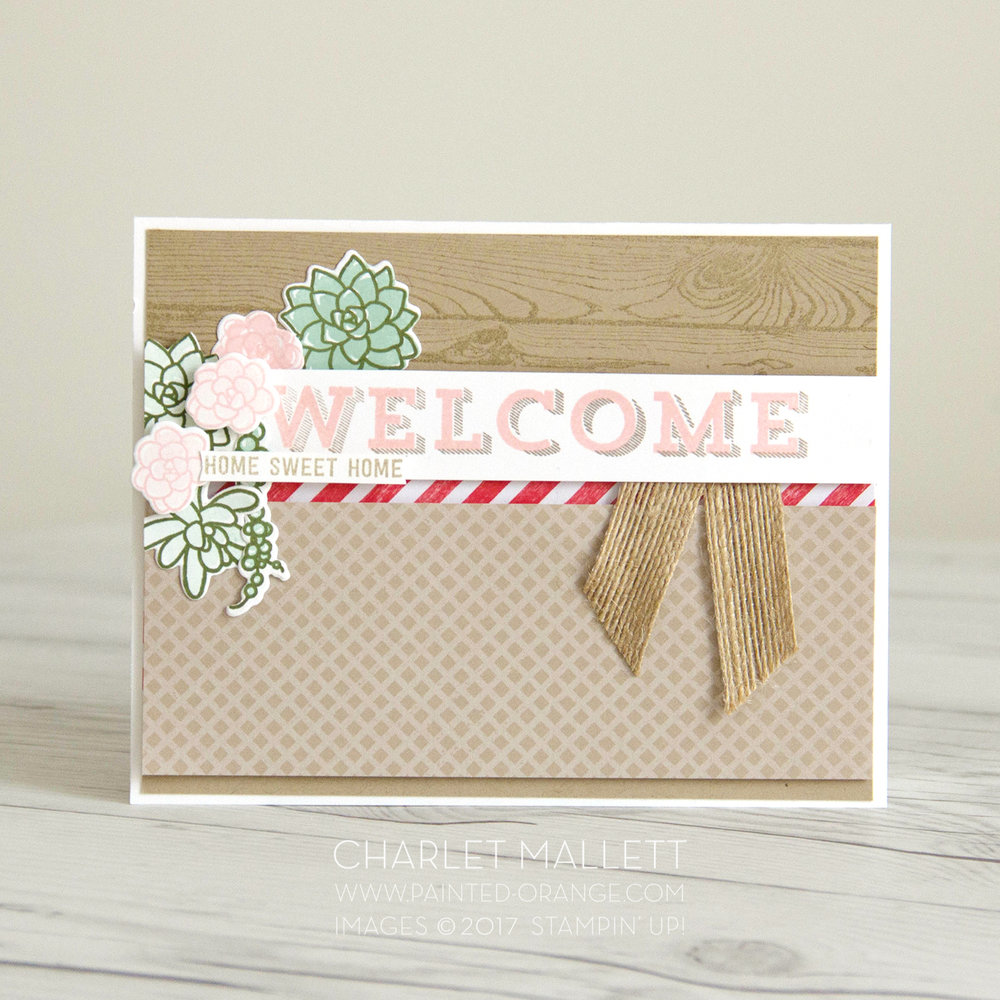 Welcome card using Vertical Garden and Oh, So Succulent stamp sets. Charlet Mallett