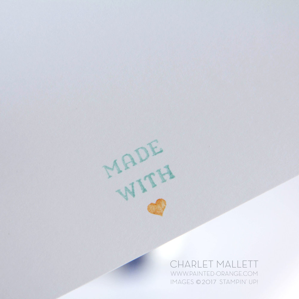 Stamp the back of your cards with the sweet little 'made with love' sentiment from Window Shopping. Charlet Mallett